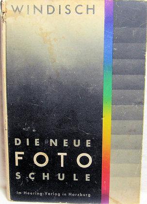 Die Neue FOTO SCHULE by Hans Windisch 1940 (German)
