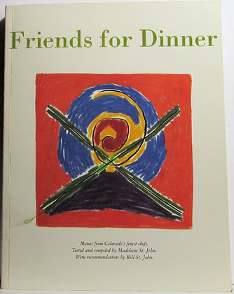 Friends for Dinner: Menus from Colorado's Finest Chefs (signed)