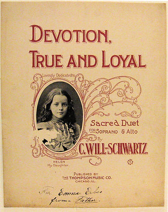 DEVOTION, TRUE AND LOYAL (Sacred Duet) 1905