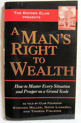 A MAN'S RIGHT TO WEALTH The Oxford Club 1997
