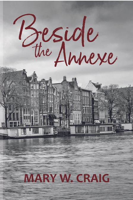 Beside the Annexe by Mary W Craig