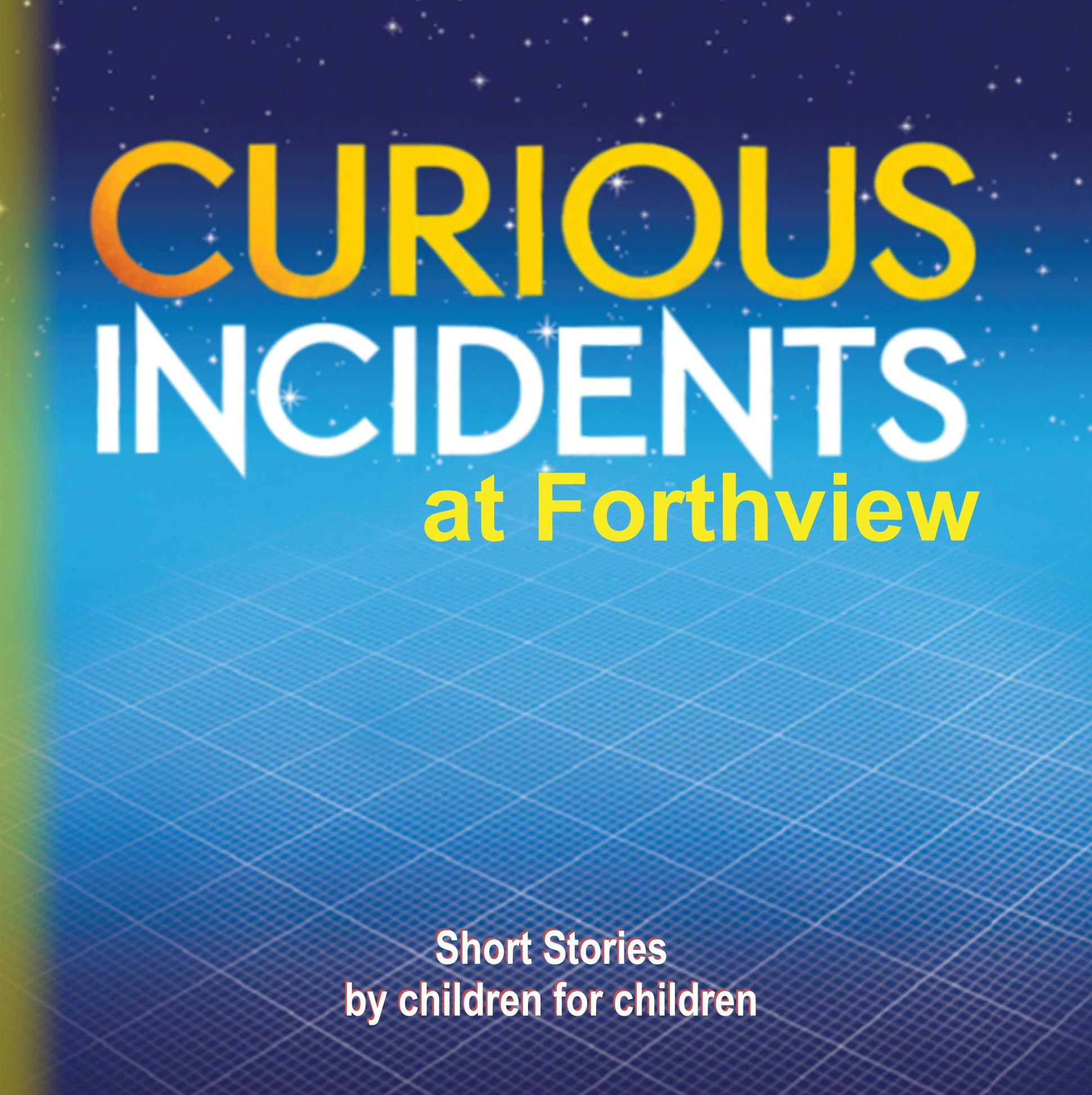 Curious Incidents at Forthview