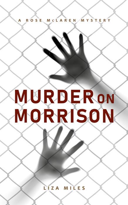 Murder on Morrison by Liza Miles