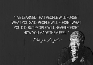 Never forget how you make them feel ...