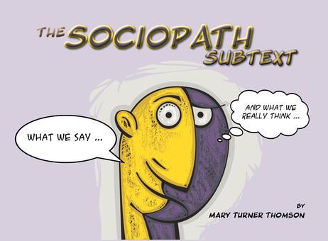 Sociopath Subtext by Mary Turner Thomson
