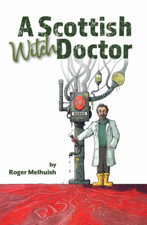 A Scottish Witch Doctor by Roger Melhuish