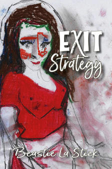 Exit Strategy by Beastie La Stick