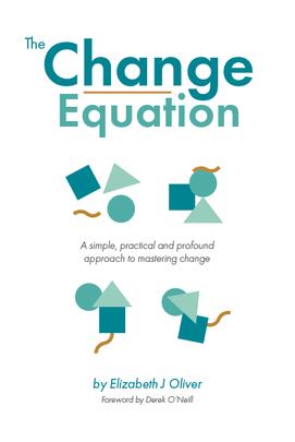 The Change Equation by Elizabeth J Oliver