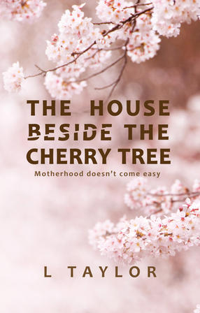 The House Beside the Cherry Tree by L Taylor
