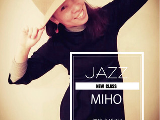 ☆NEW CLASS☆MIHO / JAZZ OPENクラス♪2/15開講