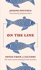 Book Review: Joseph Ponthus 'On The Line' translated by Stephanie Smee