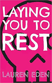 Book Feature: Lauren Eden 'Laying You to Rest'