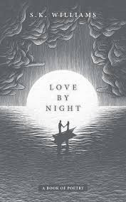 Book Feature: S.K. Williams 'Love By Night'