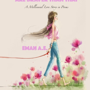 Book Feature: Eman A.E. 'Don't Look Back You Are Braver Than That'