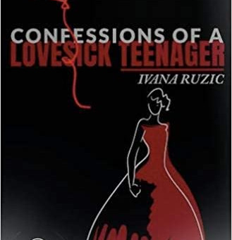 Book Feature: Ivana Ruzic 'Confessions of a Lovesick Teenager'
