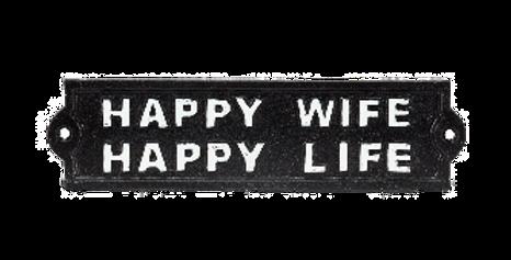 Happy Wife Happy Life Cast Iron Sign