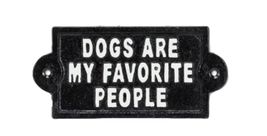 """Dogs are my Favorite"" Cast Iron Sign"