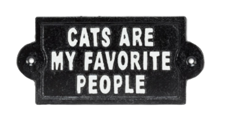 """Cats are my Favorite"" Cast Iron Sign"