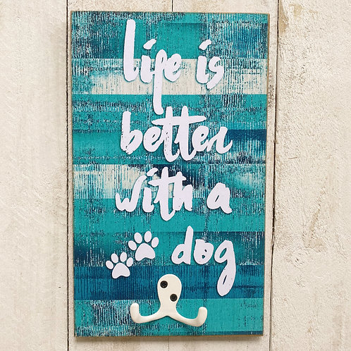 Life is Better with a Dog Sign