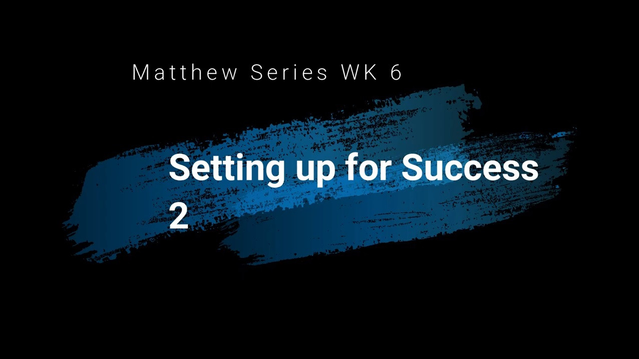 Setting up for success - part 2 - Sunday 21st February 2021