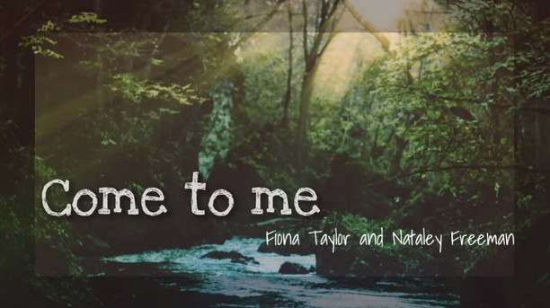 'Come to me' by Fiona Taylor and Nataley Freeman - 25th April 2021