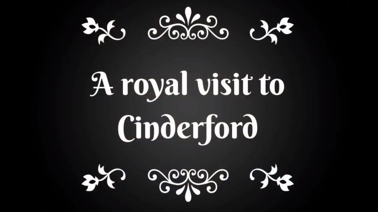 A royal visit to Cinderford - Sunday 21st February 2021