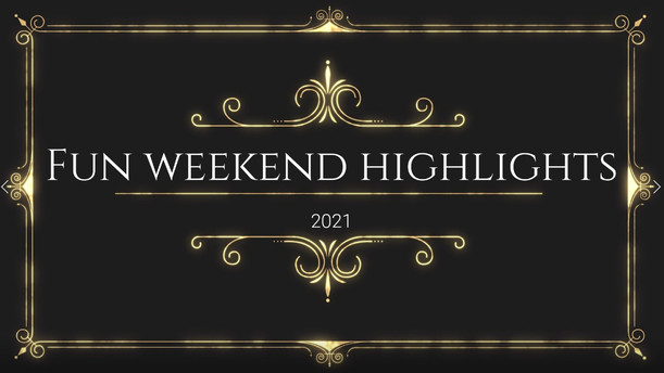Highlights from our FUN weekend - Sunday 9th May 2021