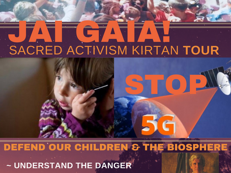 JAI GAIA! Sacred Activism Kirtan Tour to Stop 5G Opens in Taos, New Mexico on June 9th Ahead of Cruc