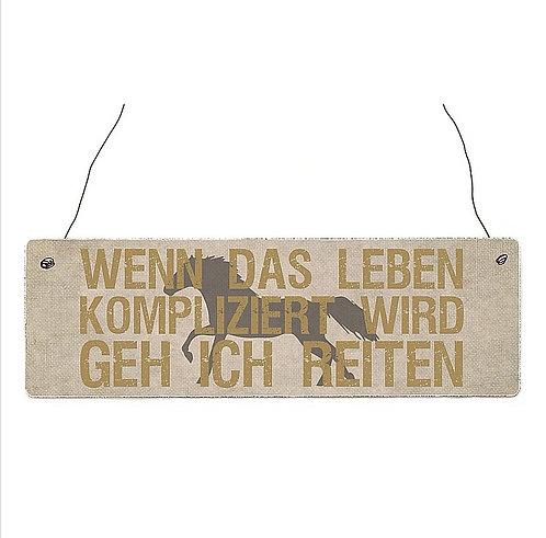 """Schild """"Wenn das Leben..."""""""