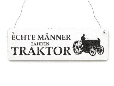 """Schild """"Echte Männer fahren Traktor..."""""""