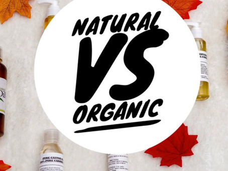 Natural Vs Organic: whats the difference?