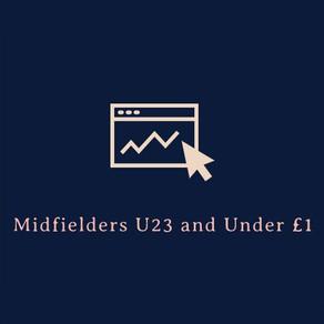 Value Midfielders (Under 23+Under £1) 2019