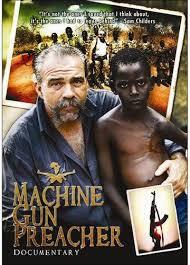 MACHINE GUN PREACHER DOCUMENTARY