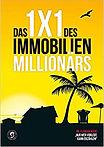 Buchconver des Buchs Das 1x1 des Immobilien Millionärs von Florian Roski. Anklicken um weitergeleitet zu werden.