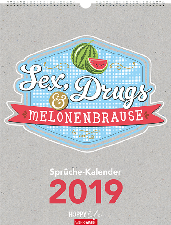 Kalendergestaltung, Sex, Drugs und Melonenbrause 2019 Kalender, Weingarten, Werbeagentur r2 Mediendesign, Verden