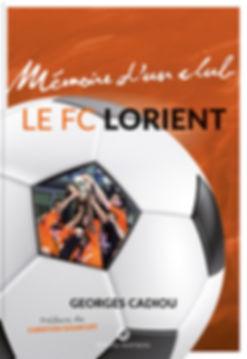 Buchgestaltung, Mémoire d´un club, Le FC Lorient, Georges Cadiou, Préface de Christian Gourcuff, Éditions Wartberg, Werbeagentur r2 Ravenstein, Verden