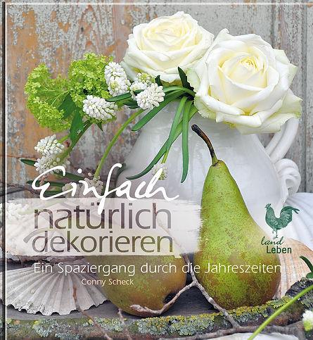 Buchgestaltung, Einfach natürlich dekorieren, Ein Spaziergang durch die Jahreszeiten, Conny Scheck, Werbeagentur r2 Ravenstein, Verden