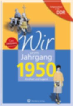 Buchgestaltung, Wir vom Jahrgang 1950 Ost, Kindheit und Jugend, Wartberg Velag, Werbeagentur r2 Ravenstein,Verden