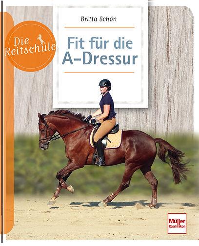 Buchgestaltung, Fit für die A-Dressur, Die Reitschule, Britta Schön, Müller Rüschlikon Verlag, Werbeagentur r2 Ravenstein, Verden