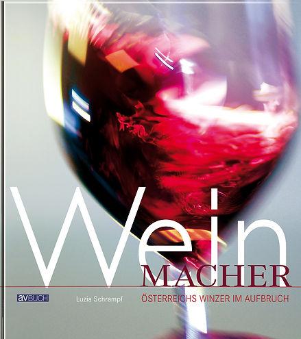 Buchgestaltung, Wein macher, Österreichs Winzer im Aufbruch, Luzia Schrampf, Werbeagentur r2 Ravenstein, Verden
