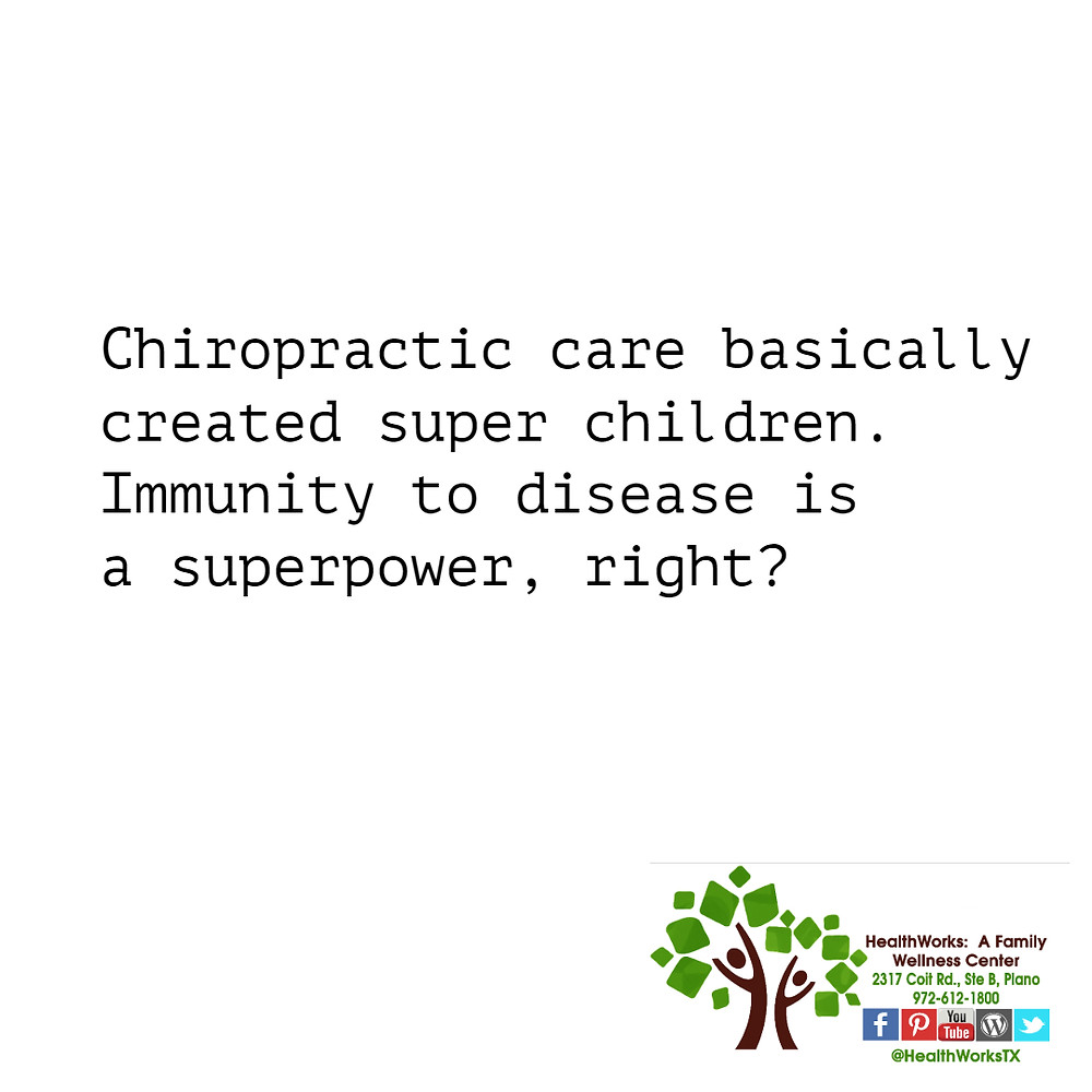 chiropractic care basically created super children.  Immunity to disease is a superpower, right?