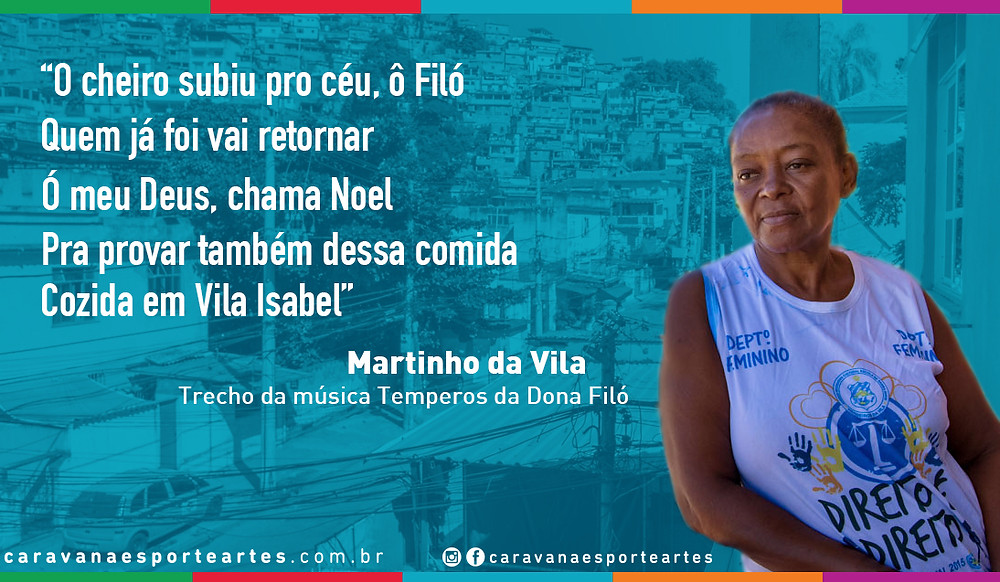 Dona Filó já virou até letra de música composta por Martinho da Vila.