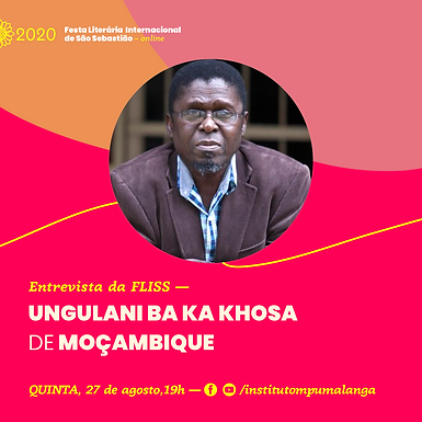 Entrevista da FLISS — Ungulani Ba Ka Khosa de Moçambique