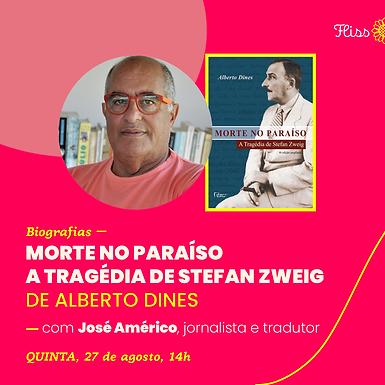 Biografias – Morte no Paraíso A tragédia de Stefan Zweig de Alberto Dines