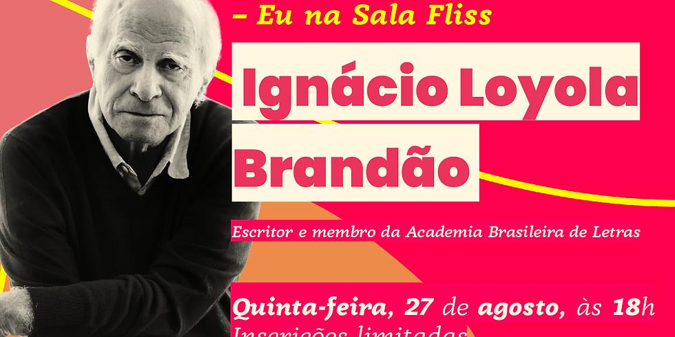 Eu na Sala Fliss -  Ignácio Loyola Brandão