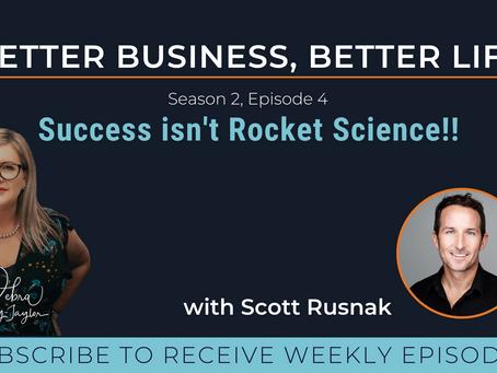 Success isn't Rocket Science with Scott Rusnak - Season 2, Episode 4