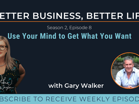Use your mind to get what you want with Gary Walker - Season 2, Episode 8