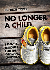 No Longer a Child - Book by Dr. Dixie Yoder