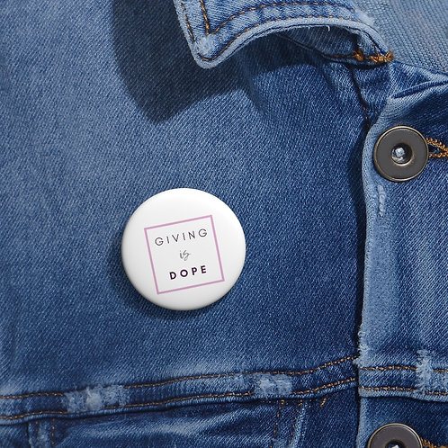Giving is Dope Pin Buttons