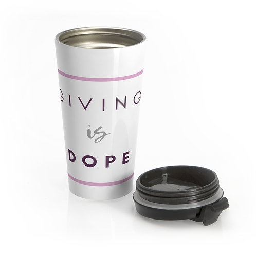 Giving is Dope Stainless Steel Travel Mug